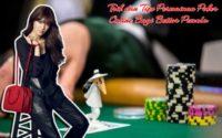Trik dan Tips Permainan Poker Online Bagi Bettor Pemula