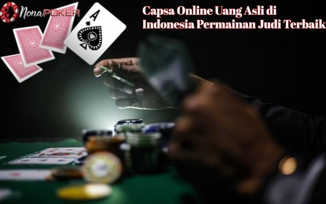 Capsa Online Uang Asli di Indonesia Permainan Judi Terbaik